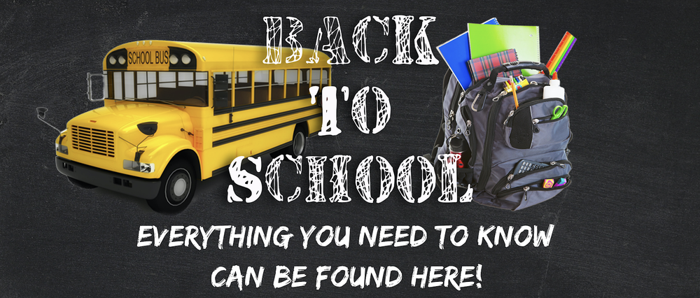 BACK TO SCHOOL: EVERYTHING YOU NEED TO KNOW CAN BE FOUND HERE!
